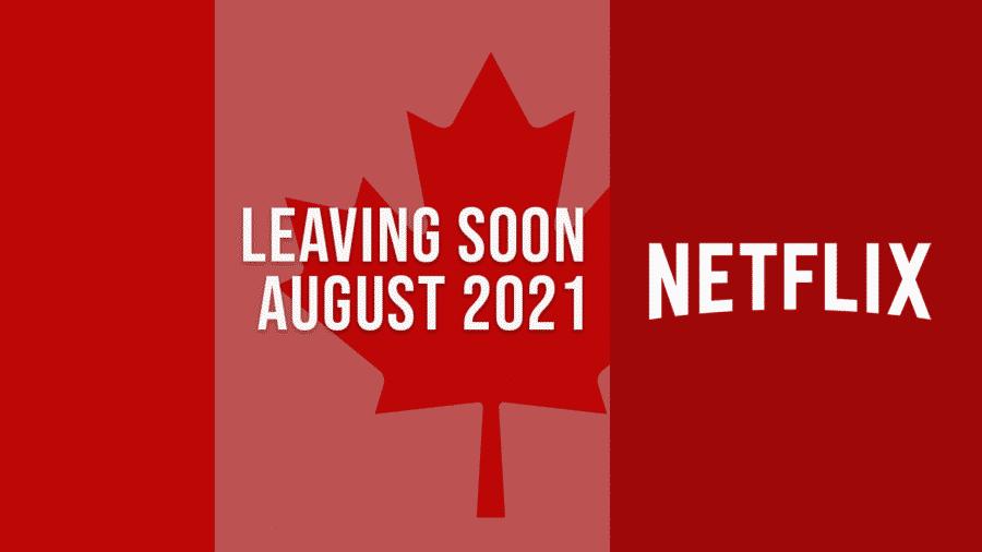 Titles Leaving Netflix Canada August 2021