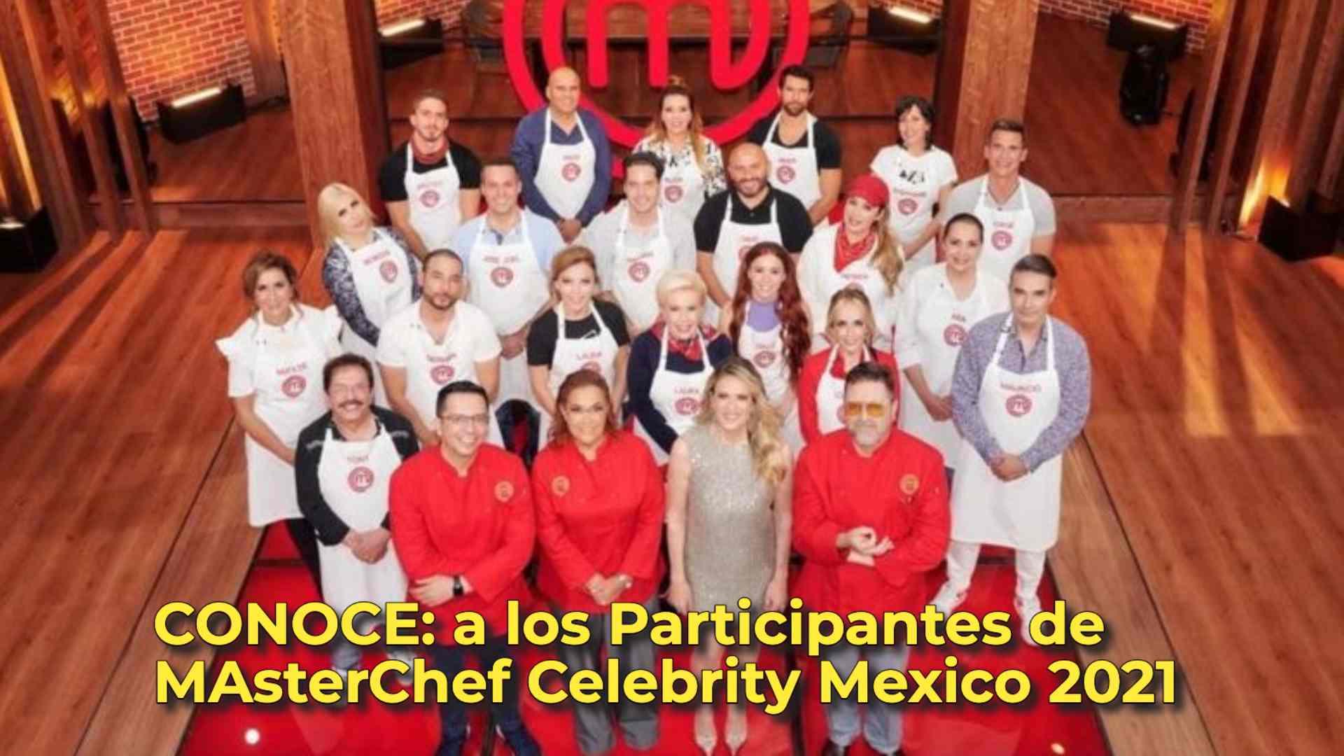 CONOCE: a los Participantes de MAsterChef Celebrity Mexico 2021