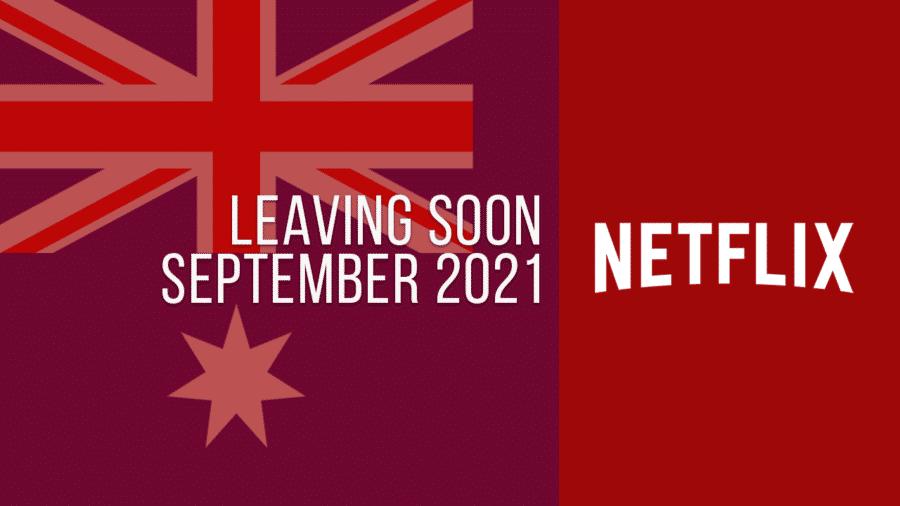 Titles Leaving Netflix Australia September 2021