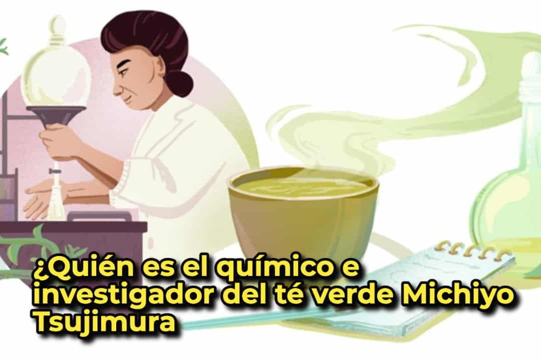 ¿Quién es el químico e investigador del té verde Michiyo Tsujimura