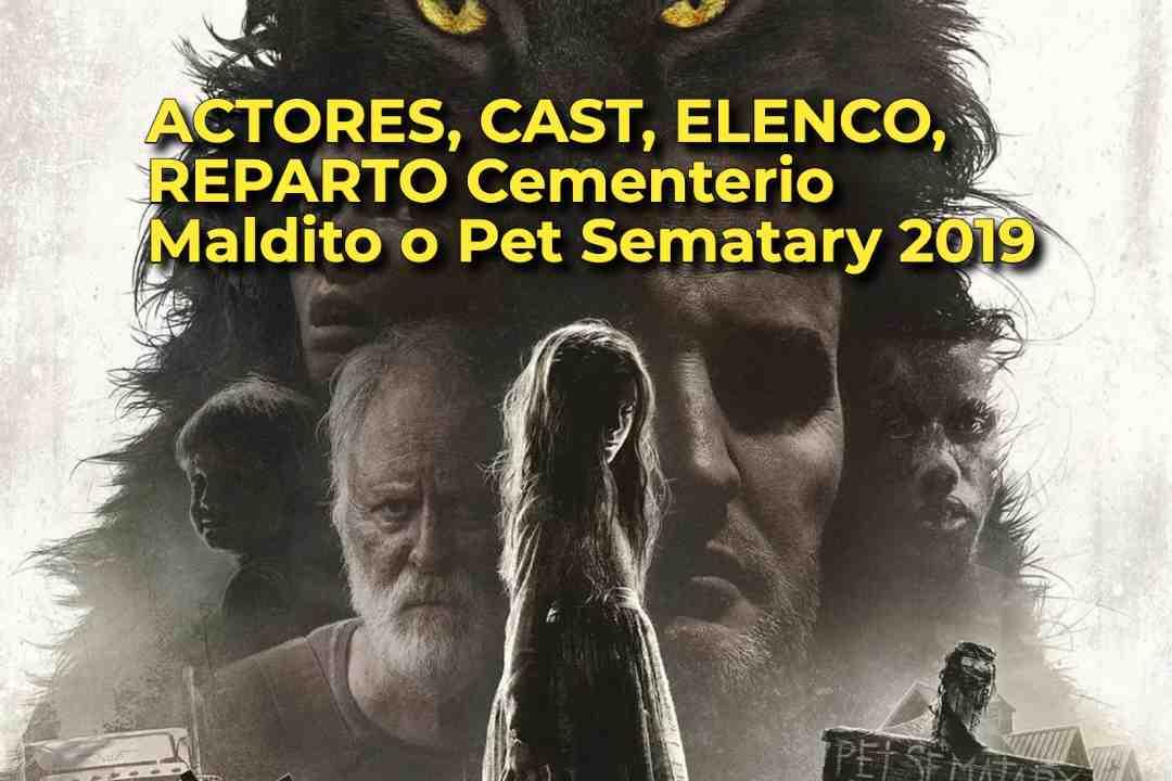 ACTORES, CAST, ELENCO, REPARTO Cementerio Maldito o Pet Sematary 2019