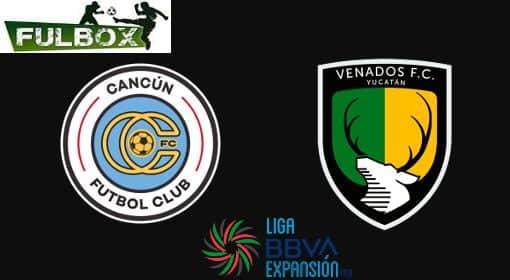 Cancun vs Venados EN VIVO Hora Canal Donde ver Jornada