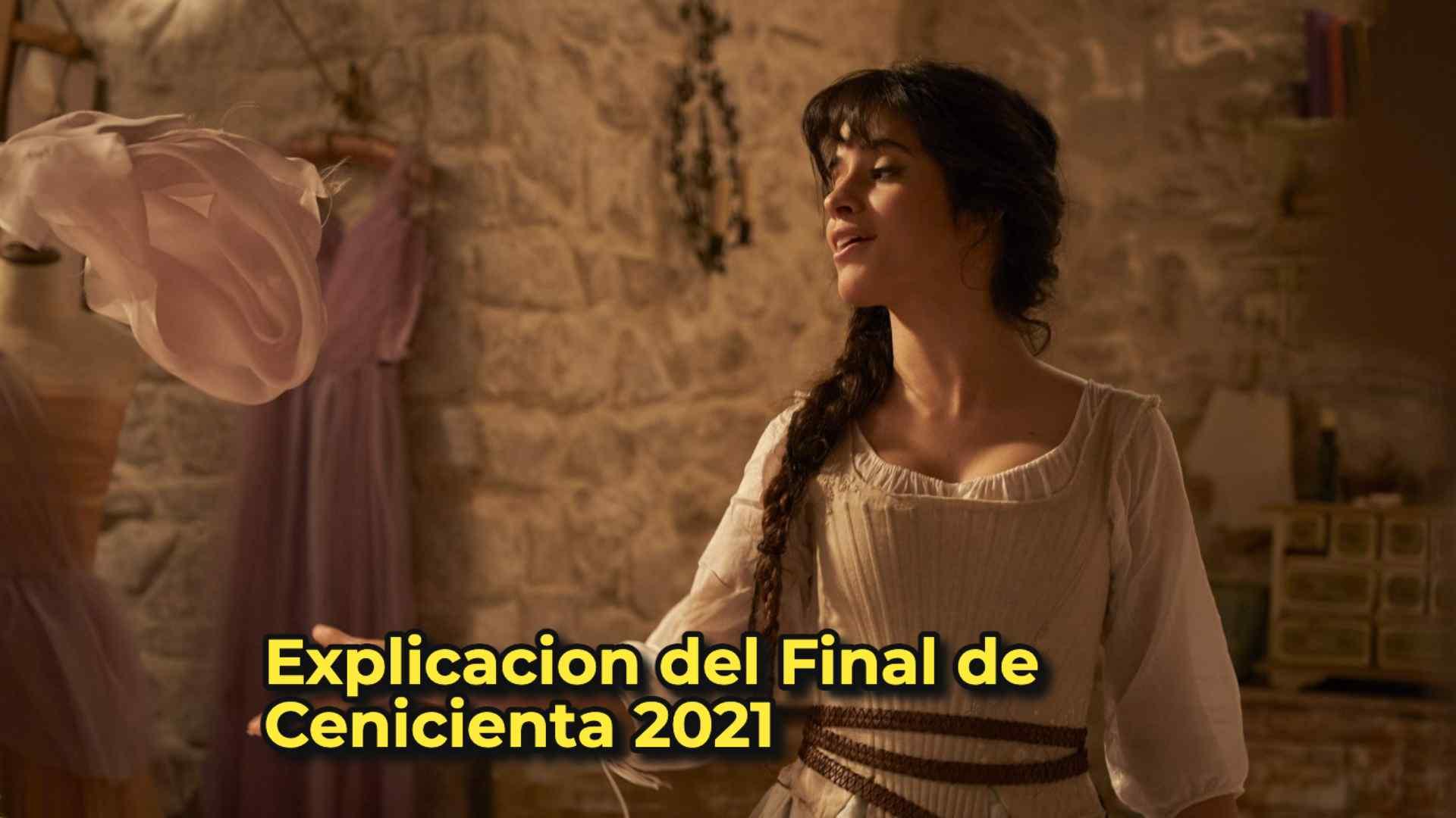Explicacion del Final de Cenicienta 2021