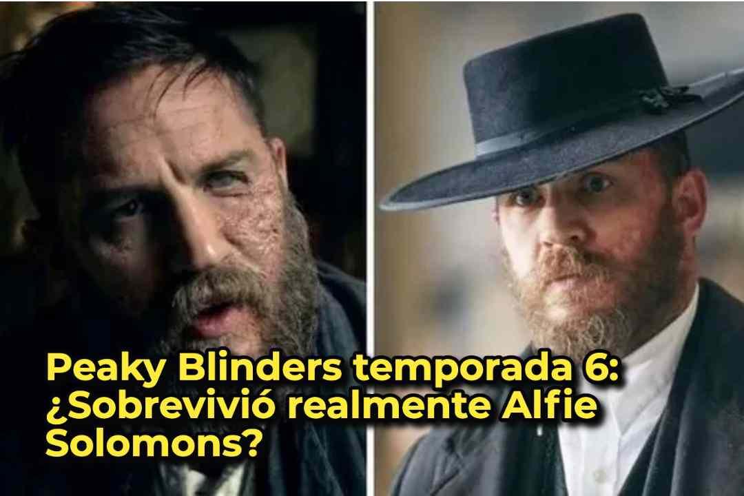 Peaky Blinders temporada 6: ¿Sobrevivió realmente Alfie Solomons?