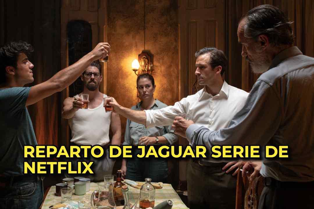 REPARTO DE JAGUAR SERIE DE NETFLIX