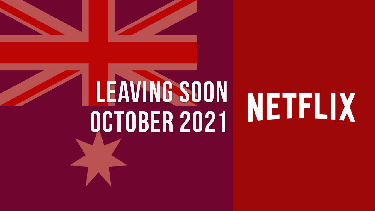 Titles Leaving Netflix Australia October 2021