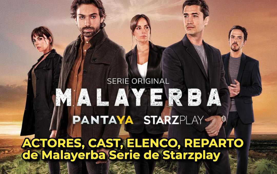 ACTORES, CAST, ELENCO, REPARTO de Malayerba Serie de Starzplay