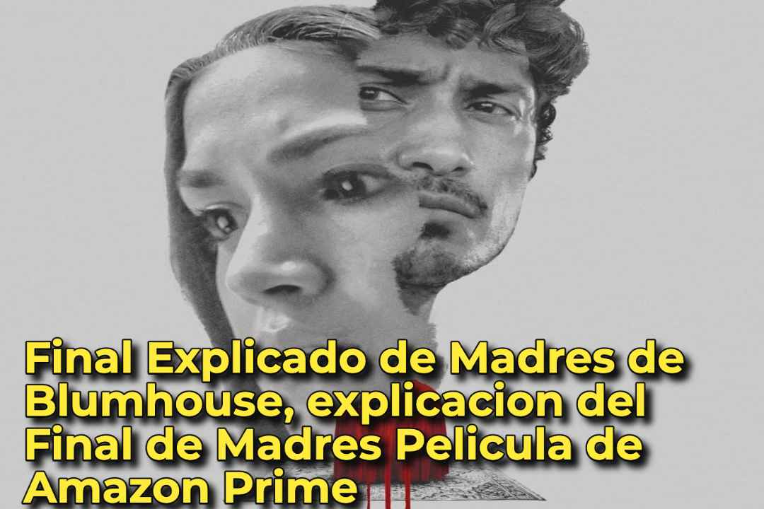 Final Explicado de Madres de Blumhouse, explicacion del Final de Madres Pelicula de Amazon Prime
