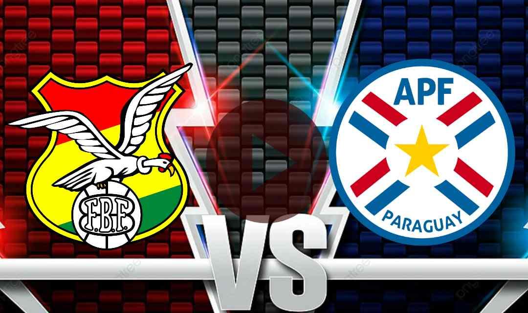 Hoy En vivo Bolivia Vs Paraguay en vivo ONline Gratis