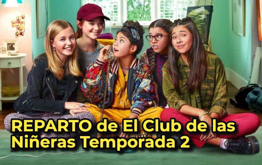 REPARTO de El Club de las Niñeras Temporada 2