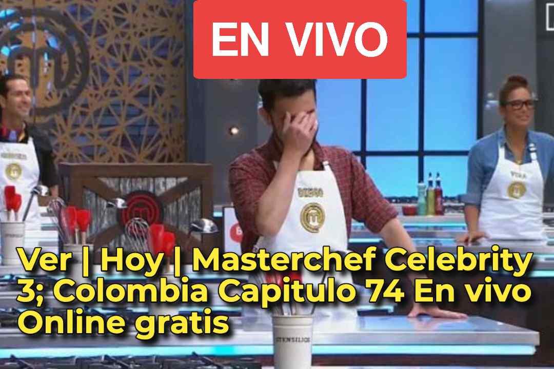 Ver   Hoy   Masterchef Celebrity 3; Colombia Capitulo 74 En vivo Online gratis