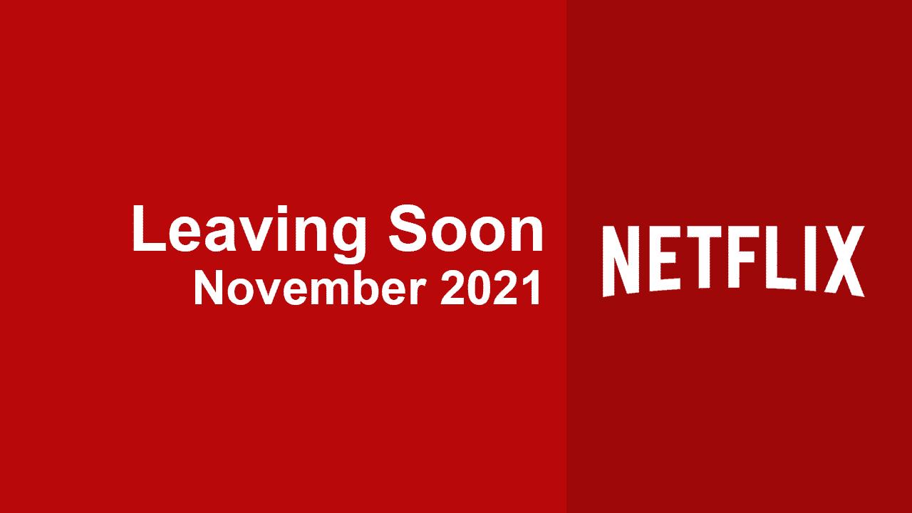 leaving soon netflix november 2021