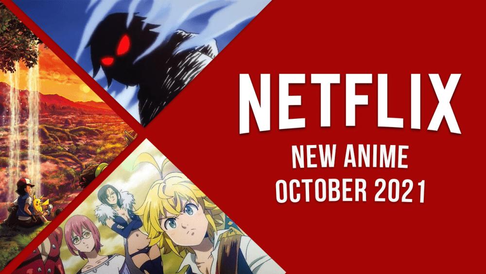 new anime on netflix october 2021